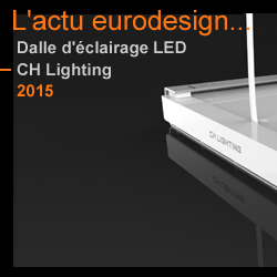 Dalle d'éclairage LED - Conception et design eurodesign.paris pour CH Lighting en 2016